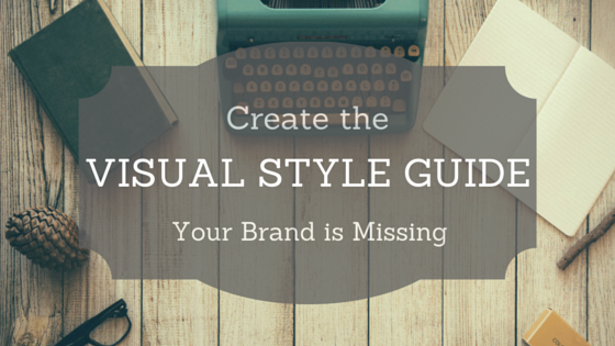 Create The Visual Style Guide Your Brand Is Missing