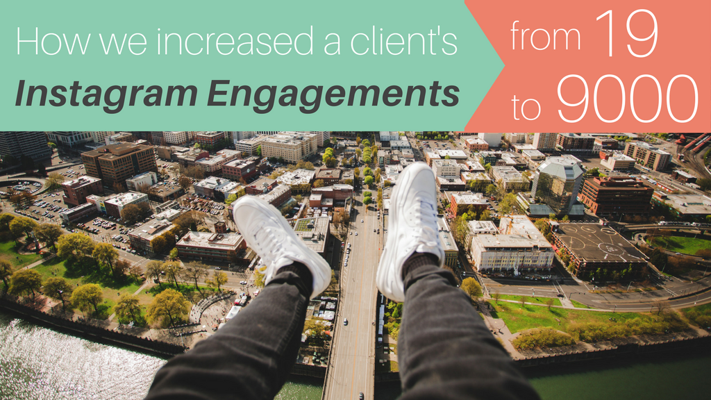 How We Increased A Client's Instagram Engagements From 19 To 9000