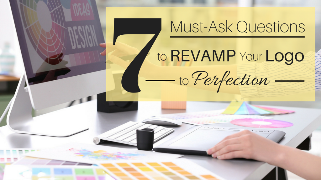 7 Must-Ask Questions To Revamp Your Logo To Perfection